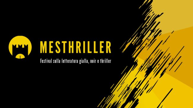 Mesthriller, festival sul Giallo, Noir e Thriller: programma 2019