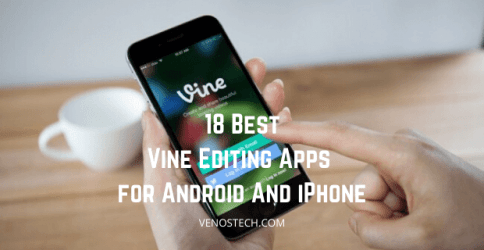 Best Vine Editing Apps for Android And iPhone