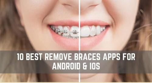 Best Remove Braces Apps