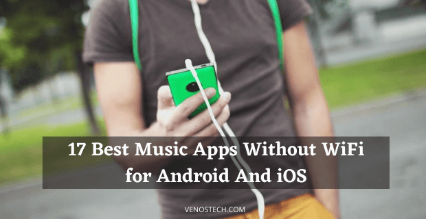 Best Music Apps Without WiFi for Android iOS