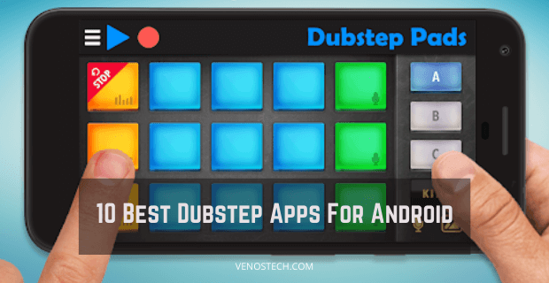 Best Dubstep Pads for Android