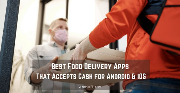 Food Delivery Apps That Accepts Cash