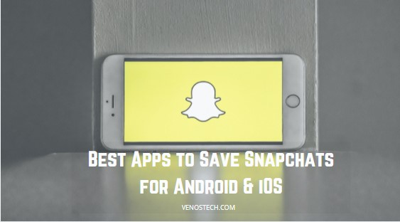Apps to Save Snapchats