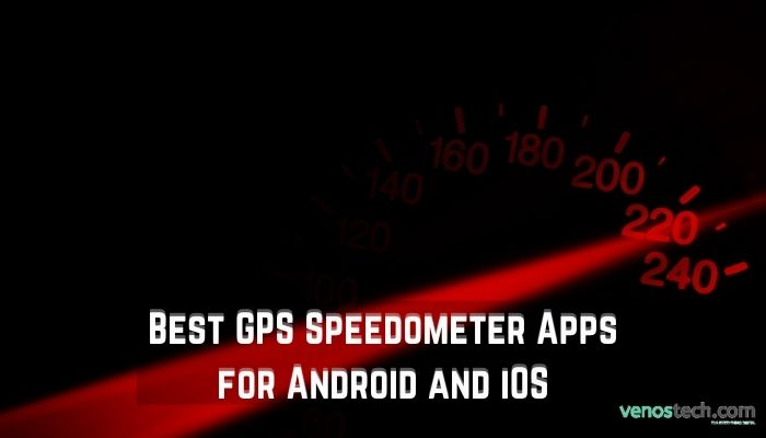 Best GPS Speedometer Apps for Android and iOS