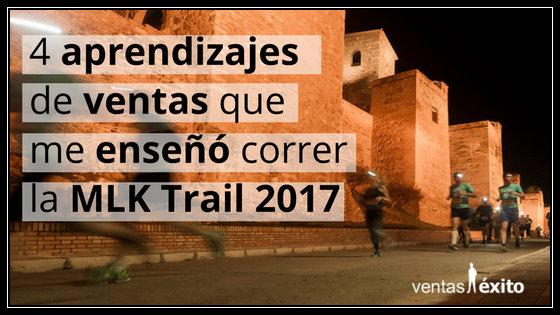 4 APRENDIZAJES DE VENTAS QUE ME ENSEÑÓ CORRER LA MLK TRAIL 2017