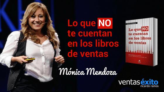 LO QUE NO TE CUENTAN EN LOS LIBROS DE VENTAS, CON MÓNICA MENDOZA @monicaventas