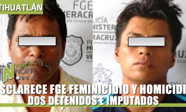 ESCLARECE FGE FEMINICIDIO Y HOMICIDIO, DOS DETENIDOS.