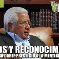 Premios y Reconocimientos ¿SÓLO PARA DARLE PRESTIGIO A LA MENTIRA OFICIAL?