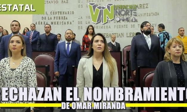 Diputados rechazan el nombramiento de Omar Miranda
