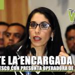 Admite la Encargada de la Fiscalía PARENTESCO con presunta Operadora de los «Z»s