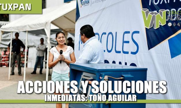 Acciones y soluciones inmediatas: Toño Aguilar
