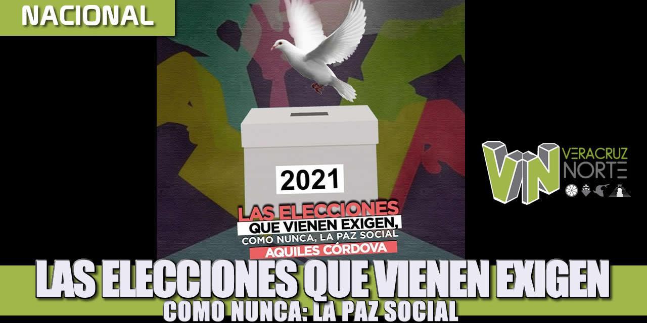 LAS ELECCIONES QUE VIENEN EXIGEN, COMO NUNCA, LA PAZ SOCIAL