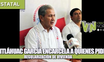 CUITLÁHUAC GARCÍA ENCARCELA A QUIENES PIDEN REGULARIZACIÓN DE VIVIENDA