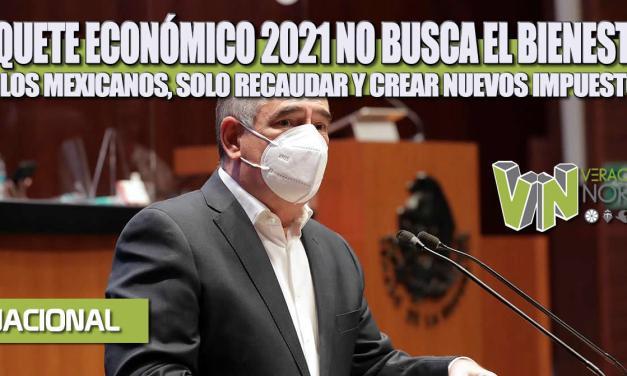 PAQUETE ECONÓMICO 2021 NO BUSCA EL BIENESTAR DE LOS MEXICANOS, SOLO RECAUDAR Y CREAR NUEVOS IMPUESTOS.