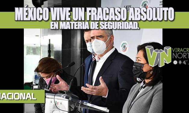 MÉXICO VIVE UN FRACASO ABSOLUTO EN MATERIA DE SEGURIDAD.