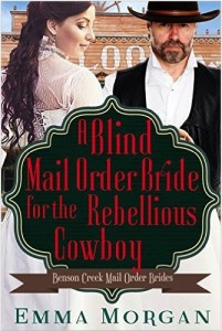 a blind mail order bride for the rebellious cowboy