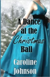 A Dance At The Christmas Ball By Caroline Johnson