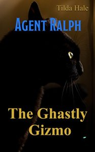 The Ghastly Gizmo By Tilda Hale