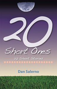 20 Short Ones: 20 Short Stories by Dan Salerno