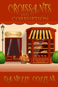 Croissants and Corruption A Margot Durand Cozy Mtery, Croissants
