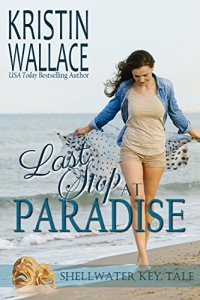 Last Stop At Paradise ShellWater Key Tale Book 3