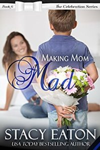 Making Mom Mad by Stacy Eaton