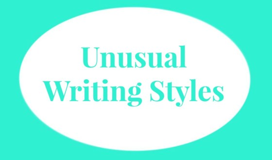 Unusual Writing Styles