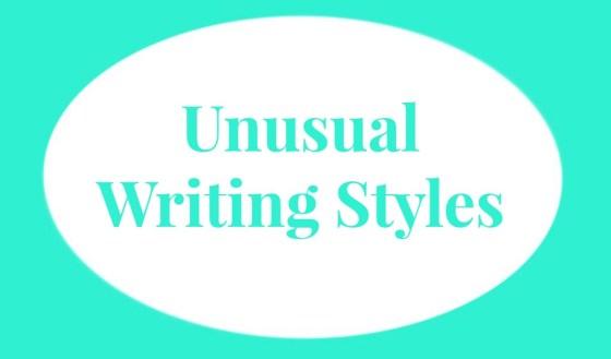 Unusual Writing Styles