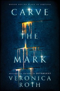 Carve the Mark by Veronica Roth: Complex Sci-Fi With a Strong Dystopian Bend. Warning: SOME SPOILERS