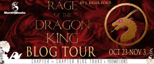 Rage of the Dragon King by J. Keller Ford: Blog Tour + Guest Post + Giveaway: Awesome Action, Complex Charries, Epic as All Get Out