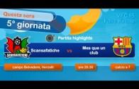Vercelli Fubles Cup 15 – Fase Finale – Scansafatiche vs Mes que un club – 5° giornata