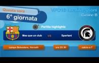 VFC 2016 Qualificazioni – Mes que un club vs Spartani | 6°giornata, girone B