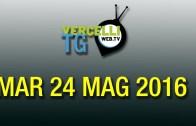 TG – Mar 24 mag 2016