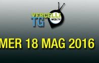 TG – Mer 18 mag 2016