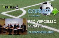 Corner 2019/2020, Pro Vercelli – Renate 2-2