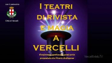 Speciale: I teatri di rivista e magia a Vercelli