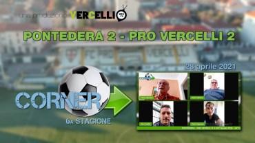 CORNER, 6a stagione: Pontedera – Pro Vercelli 2-2