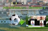 CORNER, 6a stagione: Pro Vercelli – Piacenza 0-2