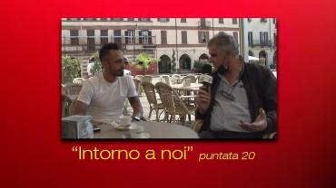 INTORNO A NOI – puntata 20 – Gigi D'aquino