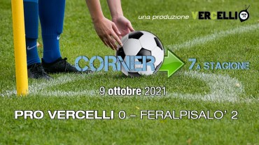 CORNER, 7a stagione: Pro Vercelli – FeralpiSalò 0-2