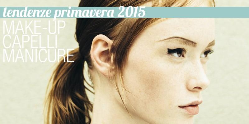Primavera 2015   Tendenze trucco e parrucco