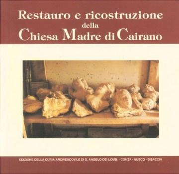 1994 Libro RESTAURO e RICOSTRUZIONE della CHIESA MADRE di CAIRANO a cura di angelo verderosa copertina a