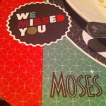 Moses missed me