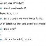 I'm the witch. Sorry.