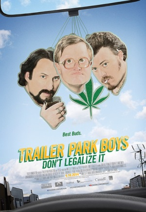 Trailer Park Boys: Don't Legalize It