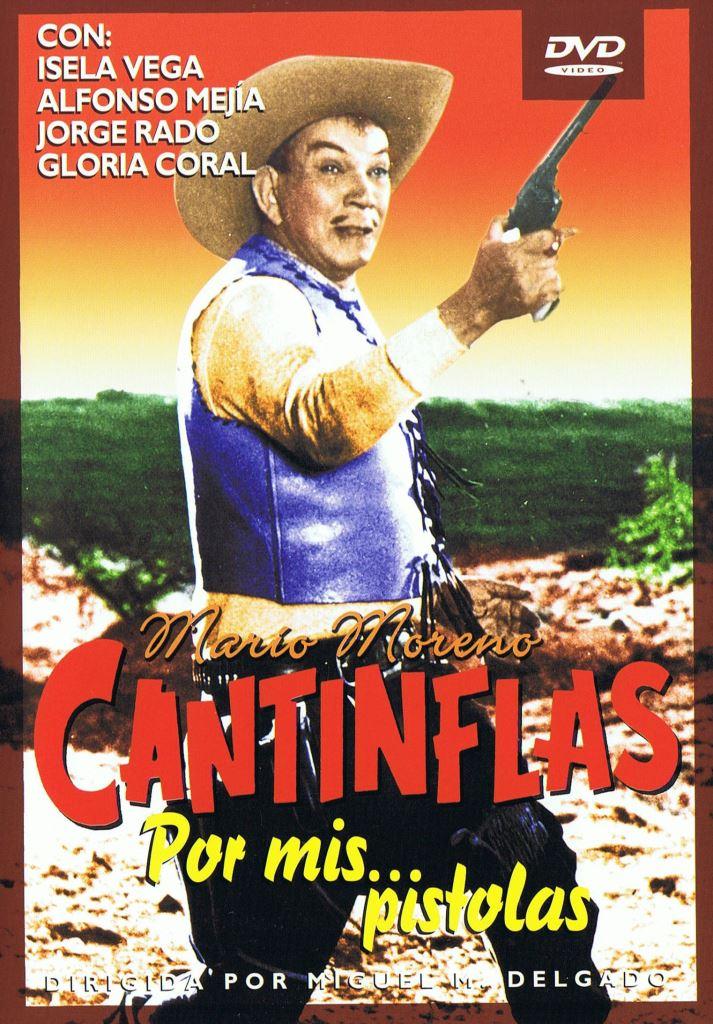 Cantinflas ¡Por mis… pistolas!