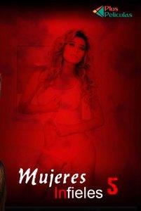 Mujeres Infieles 5 (2018) HD 1080p Latino