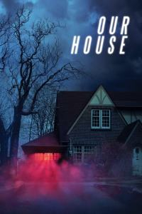 Our House (2018) HD 1080p Latino