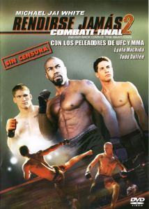 Rendirse jamás 2: combate final (2011) HD 1080p Latino