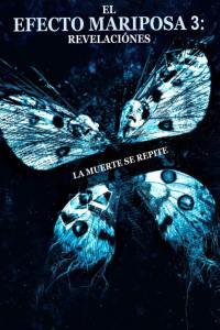 El efecto mariposa 3: Revelaciones (2009) HD 1080p Latino
